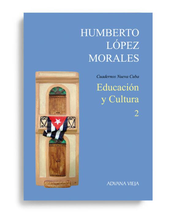 Educación y Cultura - Cuadernos Nueva Cuba - Vol. 2