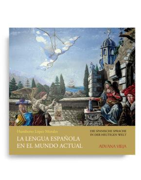 La lengua española en el mundo actual / Die spanische sprache in der heutigen welt