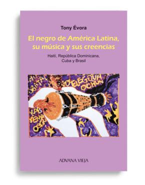 El negro de América Latina, su música, sus creencias