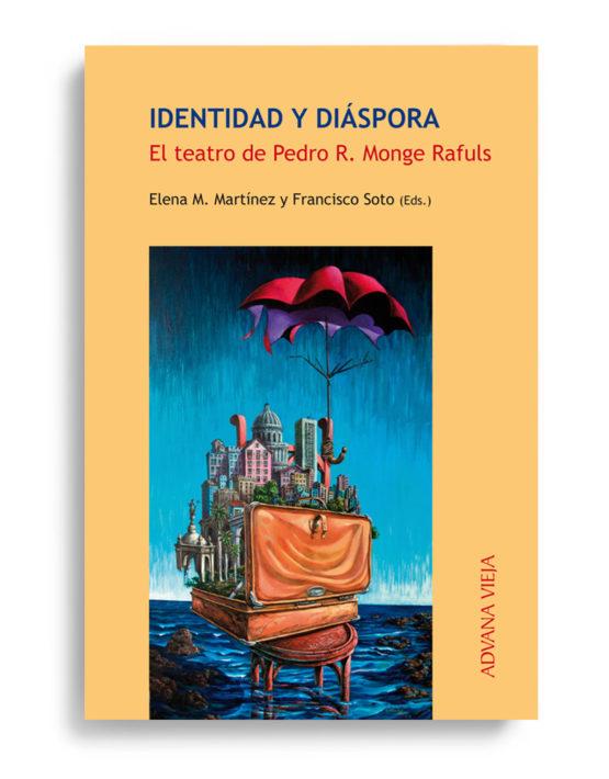 Identidad y diáspora. El teatro de Pedro R. Monge Rafuls