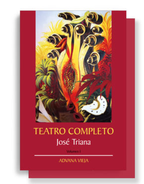 Teatro Completo de José Triana. Ed en 2 vol.