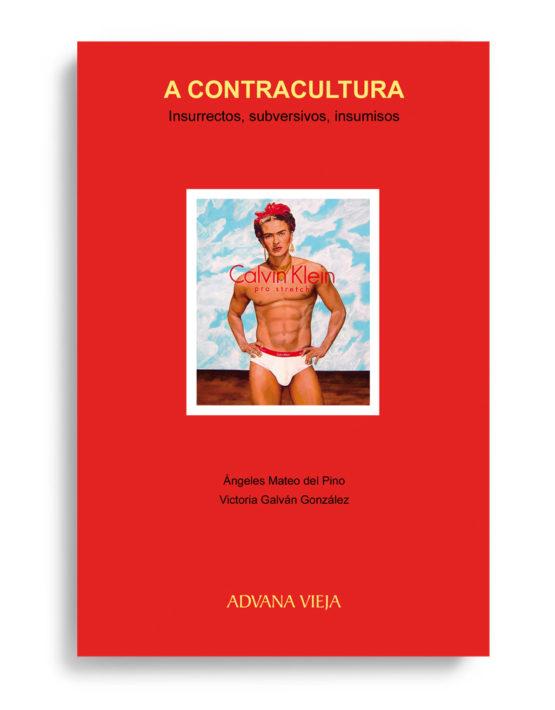 A contracultura. Insurrectos, subversivos, insumisos