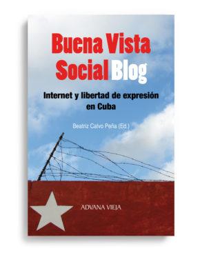 Buena Vista Social Blog - Internet y libertad de expresión en Cuba