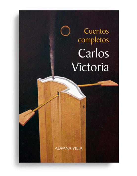 Cuentos completos - Carlos Victoria