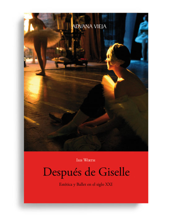 Después de Giselle - Estética y ballet en el siglo XXI