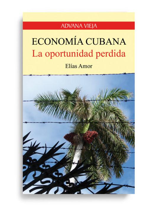 Economía cubana, la oportunidad perdida