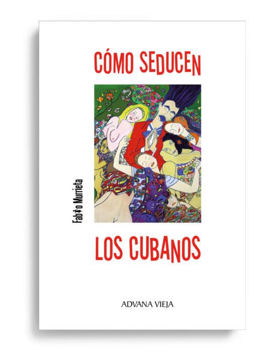 Fabio Murrrieta - Cómo seducen los cubanos