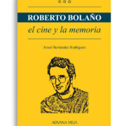 Roberto Bolaño - El cine y la memoria