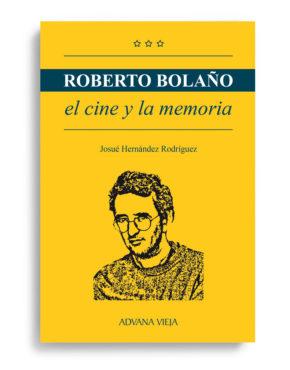 Roberto Bolaño - El cine y la memoria