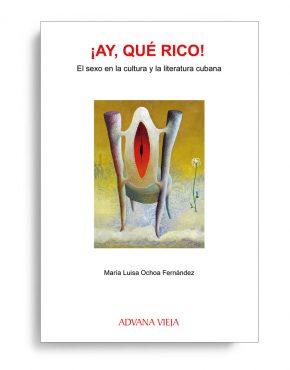 Ay qué rico. El sexo en la cultura y la literatura cubana