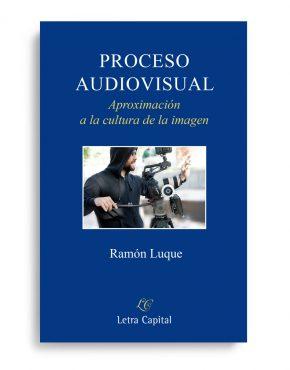 Proceso audiovisual - Ramón Luque