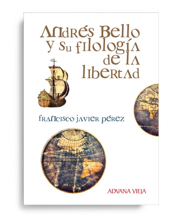 Andrés Bello y su filología de la libertad