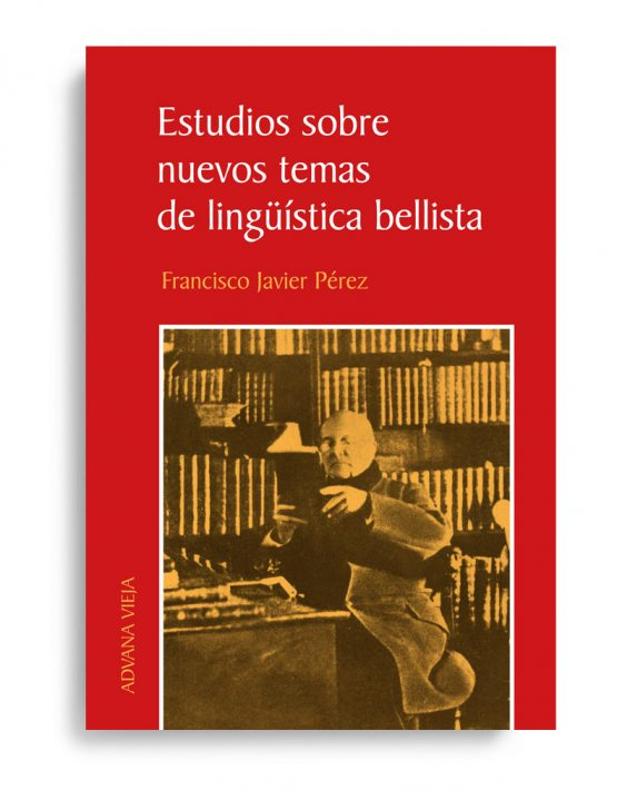 Estudios sobre nuevos temas de lingüística bellista, Francisco Javier Pérez