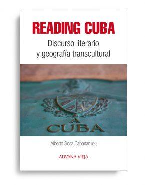 Reading Cuba: Discurso literario y geografía transcultural
