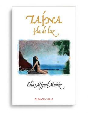 Taína, isla de luz, Elías Miguel Muñoz