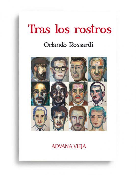 Tras los rostros, de Orlando Rossardi