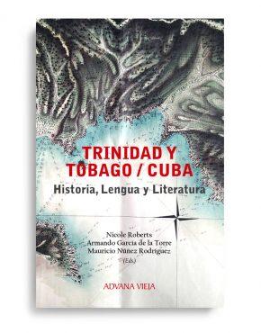 Trinidad Tobago y Cuba. Historia, lengua y literatura