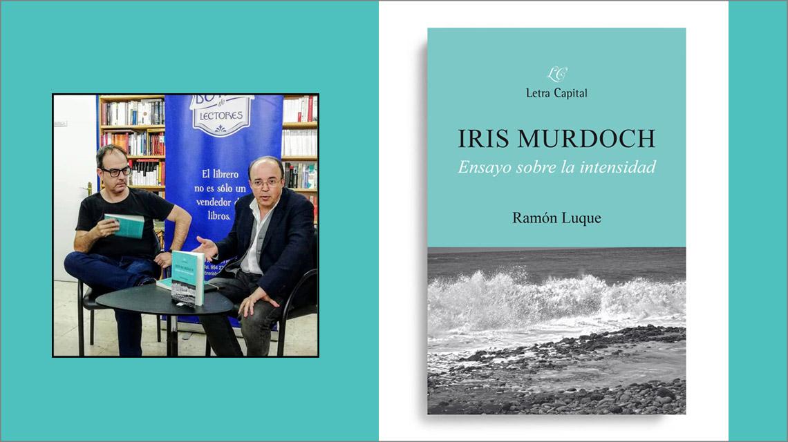 Presentación del libro de Ramón Luque sobre Iris Murdoch