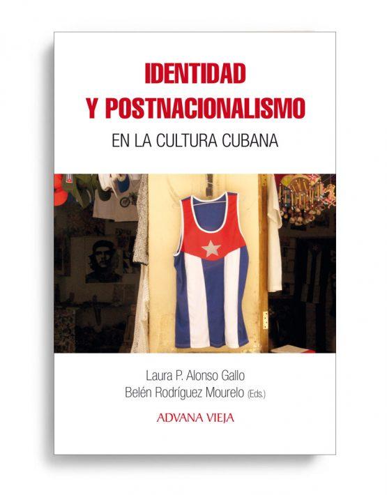 Identidad y postnacionalismo en la cultura cubana | Aduana Vieja Editorial