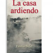 EMILIO BEJEL - La casa ardiendo | Aduana Vieja