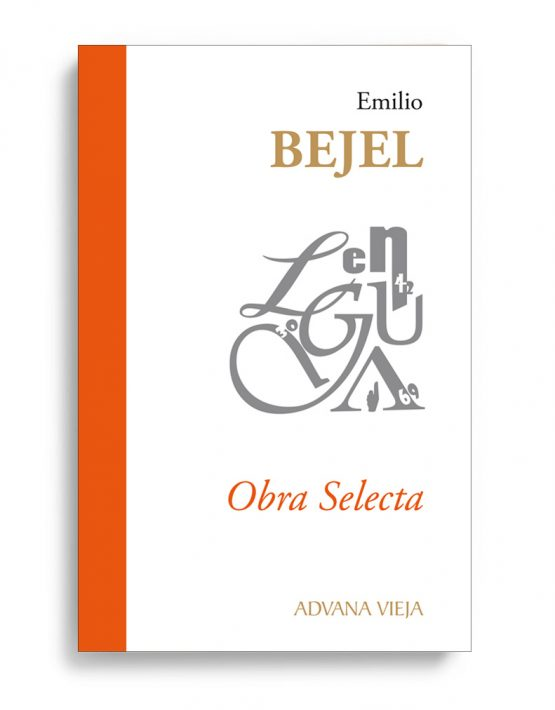 EMILIO-BEJEL - Obra-Selecta | Aduana Vieja Editorial