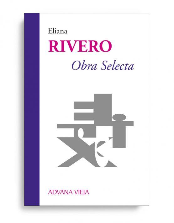 Obra Selecta de Eliana Rivero | Aduana Vieja