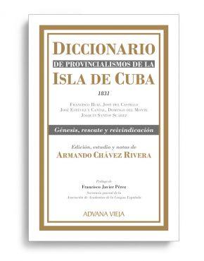 Diccionario de provincialismos de la Isla de Cuba | Aduana Vieja