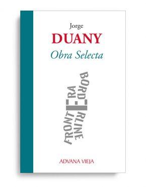 Jorge Duany | Obra selecta - Aduana Vieja Editorial