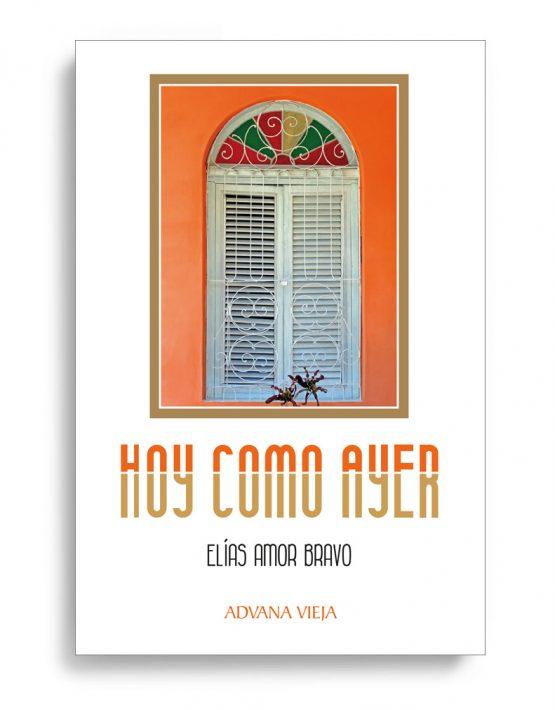 Elías Amor - Hoy como ayer | Aduana Vieja Editorial